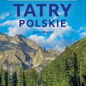 Najpiękniejsze trasy spacerowe - TATRY POLSKIE