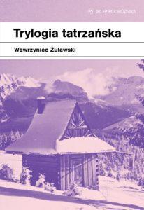 Żuławski Trylogia Tatrzańska