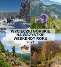 Wycieczki górskie na każdy weekend roku 2021